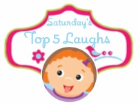Top 5 Saturday Laughs